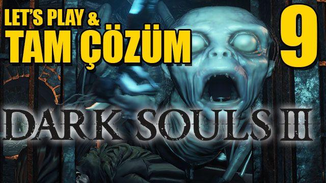 Dark Souls III Tam Çözüm Bölüm 9