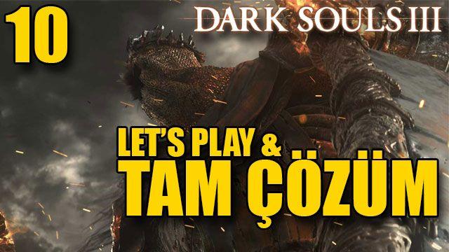 Dark Souls III Tam Çözüm Bölüm 10
