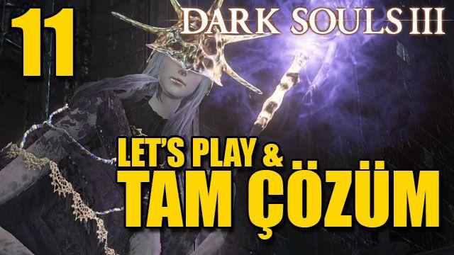Dark Souls III Tam Çözüm Bölüm 11