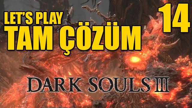 Dark Souls III Tam Çözüm Bölüm 14