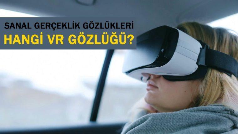 Rehber: Hangi VR (Sanal Gerçeklik) Gözlüğünü almalıyım?