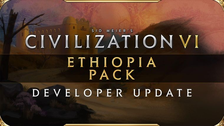 Civilization VI: Ethiopia içeriği 23 Temmuz'da çıkacak