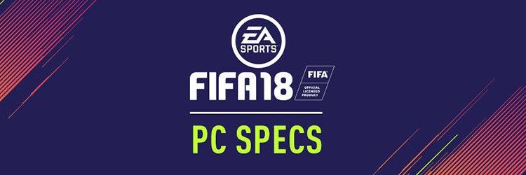 FIFA 18'in sistem gereksinimleri açıklandı