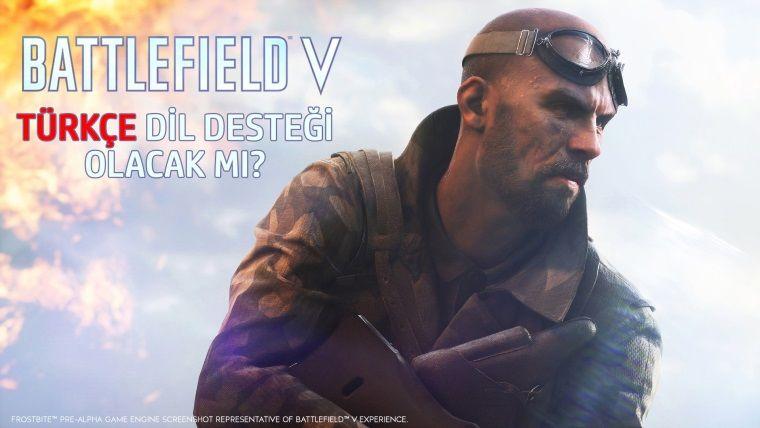 Battlefield V, Türkçe dil desteğine sahip olacak mı?