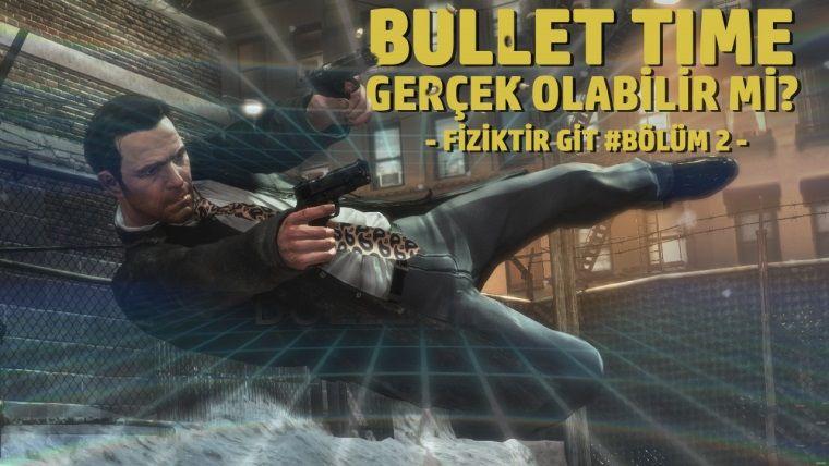 Fiziktir Git #02 / Bullet Time gerçek olabilir mi?