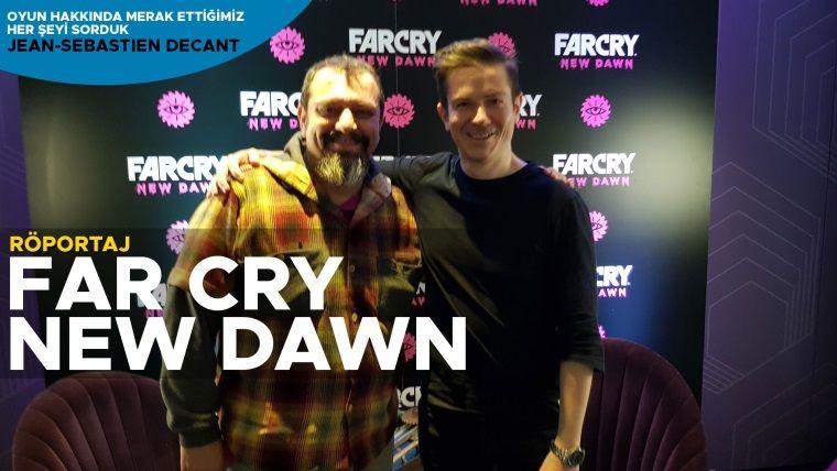 Merlin Özel: Far Cry: New Dawn'ın yönetmeni ile röportaj yaptık