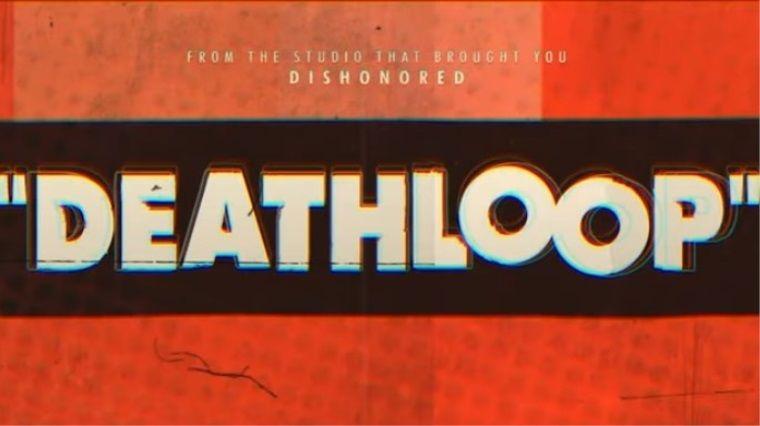 Dishonored geliştiricilerinin yeni oyunu Deathloop duyuruldu