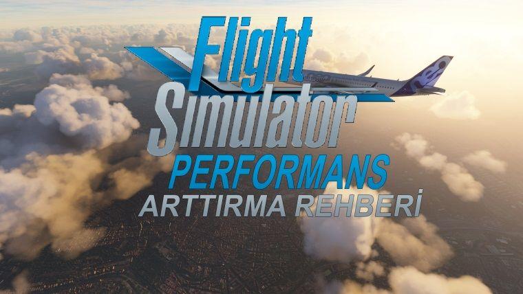 Microsoft Flight Simulator 2020 FPS arttırma rehberi