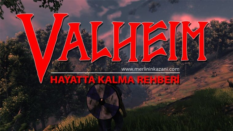 Valheim rehberi: Hayatta kalmak için ipuçları