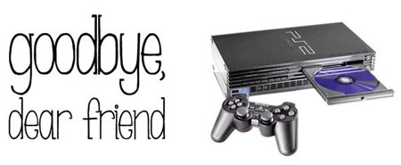Güle güle PlayStation 2