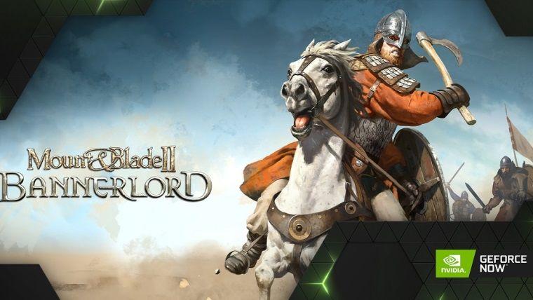 Mount & Blade II: Bannerlord, GeForce Now sistemine eklendi