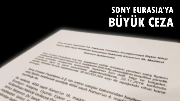 Sony Eurasia'ya kesilen cezayı yanlış yorumlamamak lazım