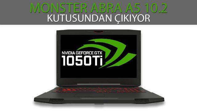 Monster Abra A5 10.2 - İlk Bakış