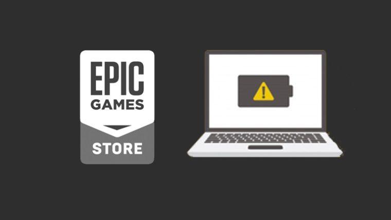 Epic Games Store bataryanızı öldürüyor olabilir