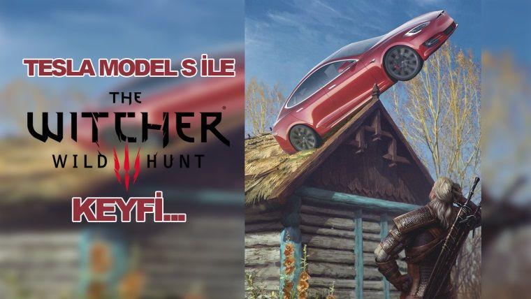 Tesla Model S, Witcher 3 çalıştırabilecek