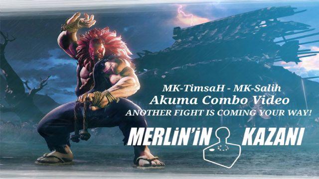 Merlin'in Kazanı - Street Fighter klanından Akuma kombo videosu