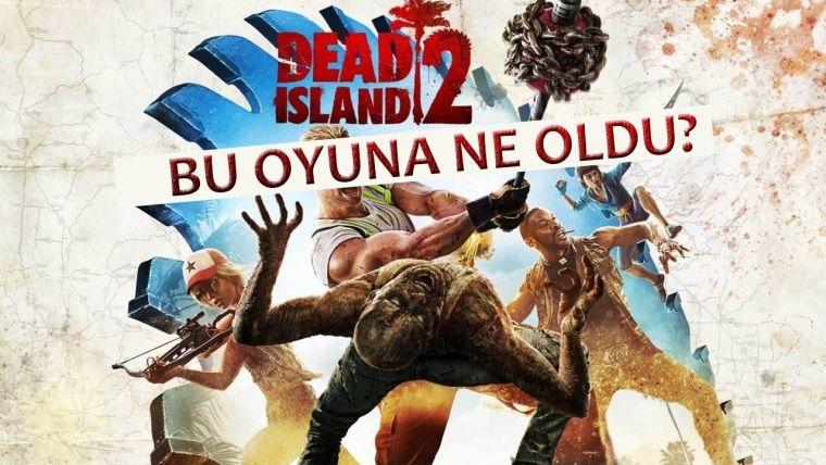 İşte Dead Island 2 ve onun hazin hikayesi