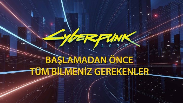 Cyberpunk 2077 Görevler / Temel Bilgiler Rehberi