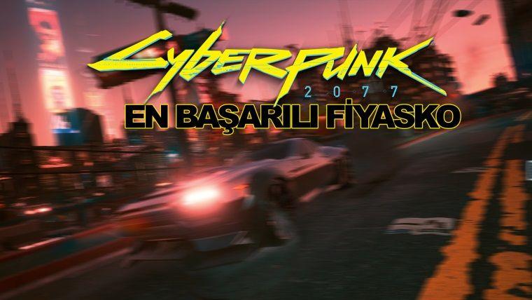 Cyberpunk 2077: En başarılı fiyasko