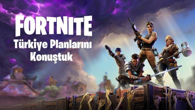 Epic Games ve Fortnite'ın Türkiye faliyetlerinde neler olacak?