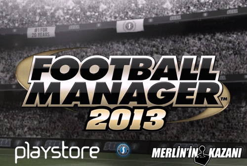 Playstore'dan Football Manager 2013 hediyesi (1. ve 2. gün)