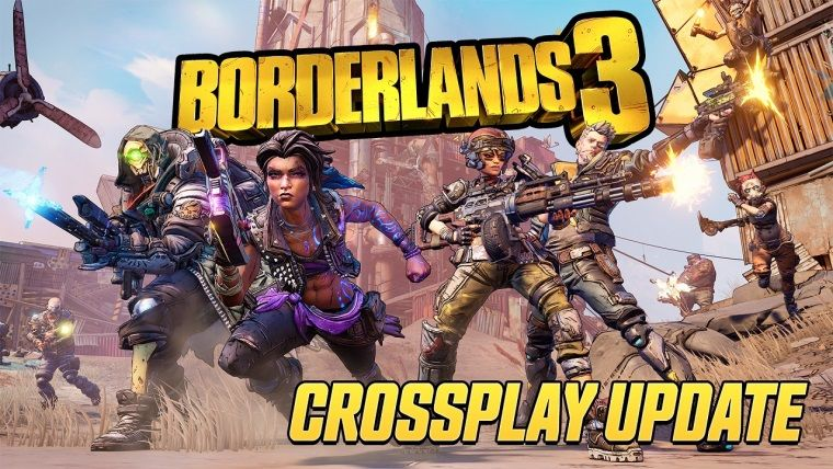 Borderlands 3 CrossPlay özelliğine kavuştu