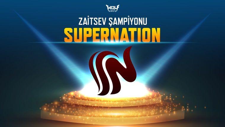 Wolfteam Zaitsev Turnuvası'nı SuperNation takımı kazandı