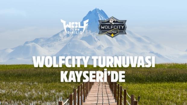 Wolfcity turnuvasının yeni durağı Kayseri olacak