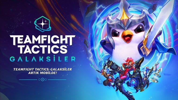 Teamfight Tactics Mobil sürümün çıkış tarihi açıklandı