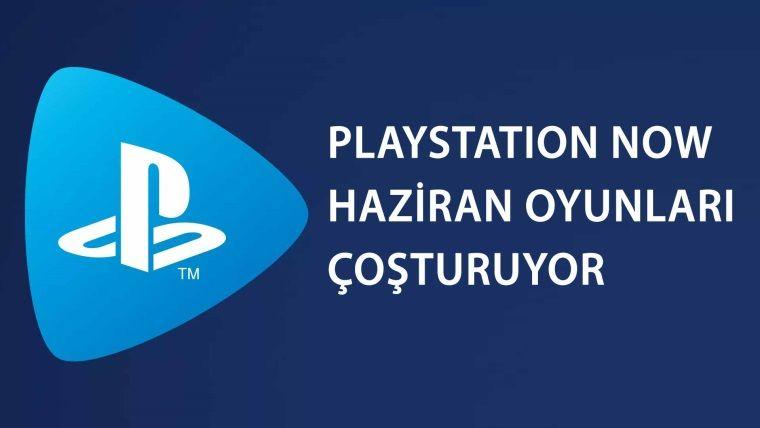 PlayStation Now Haziran ayı oyunları yakıyor